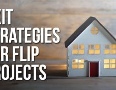 Exit strategies for flip projects house